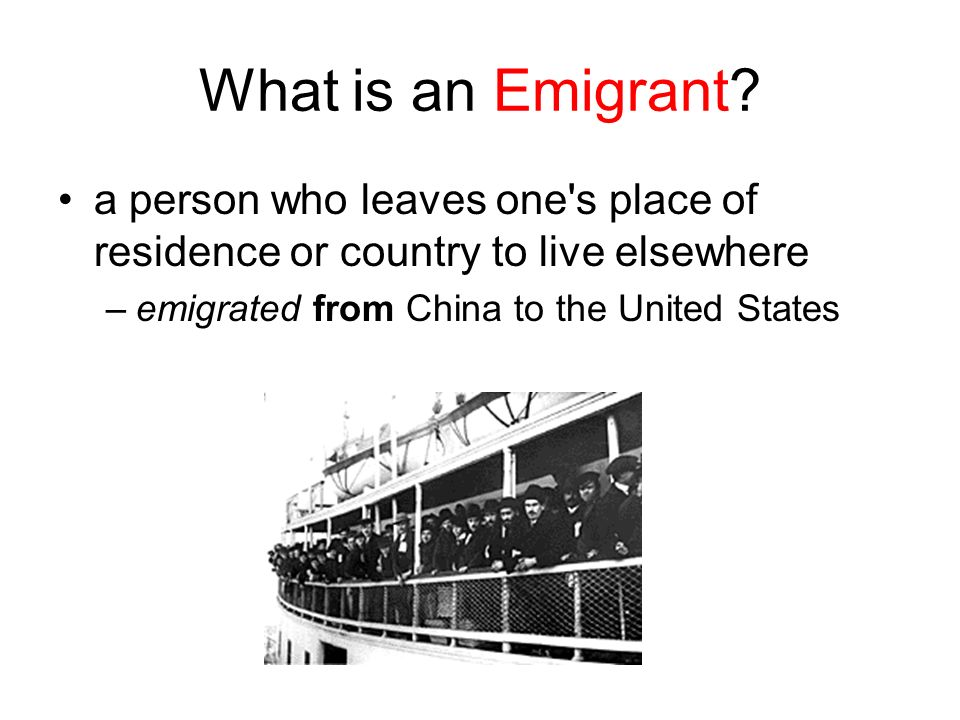 What is an Emigrant. a person who leaves one s place of residence or country to live elsewhere.