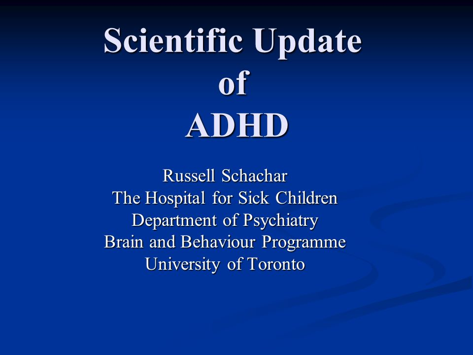 Scientific Update of ADHD