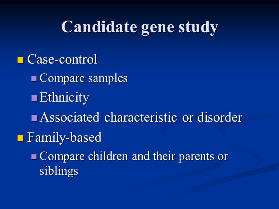 Candidate gene study Case-control Ethnicity