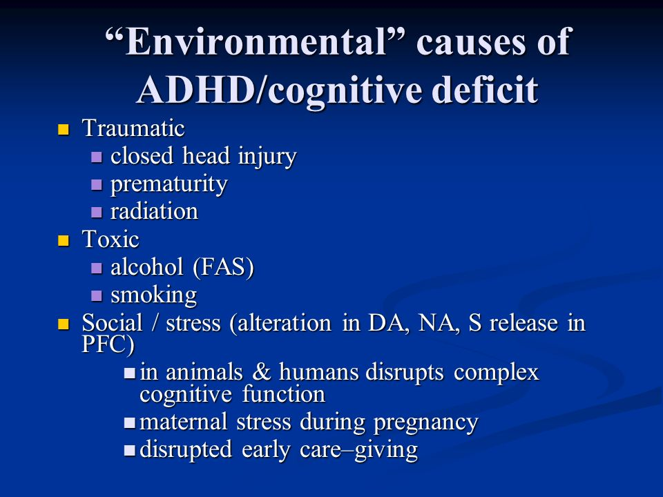 Environmental causes of ADHD/cognitive deficit