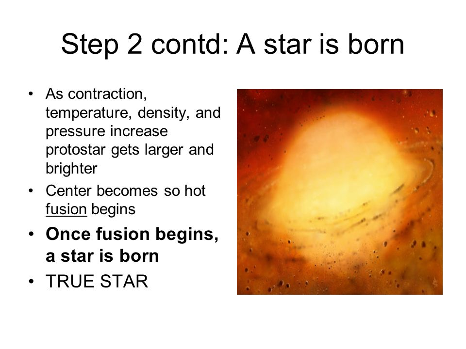 Step 2 contd: A star is born