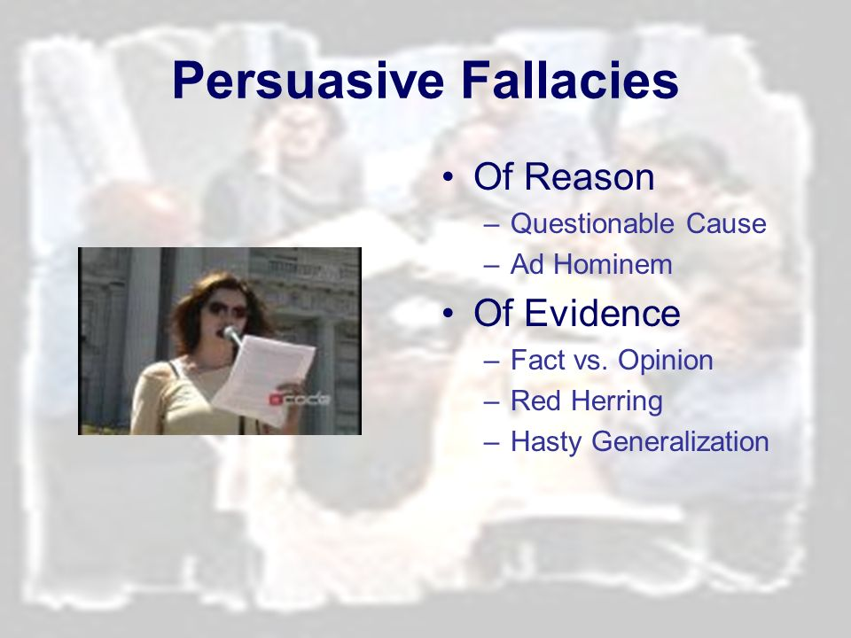 Persuasive Fallacies Of Reason Of Evidence Questionable Cause