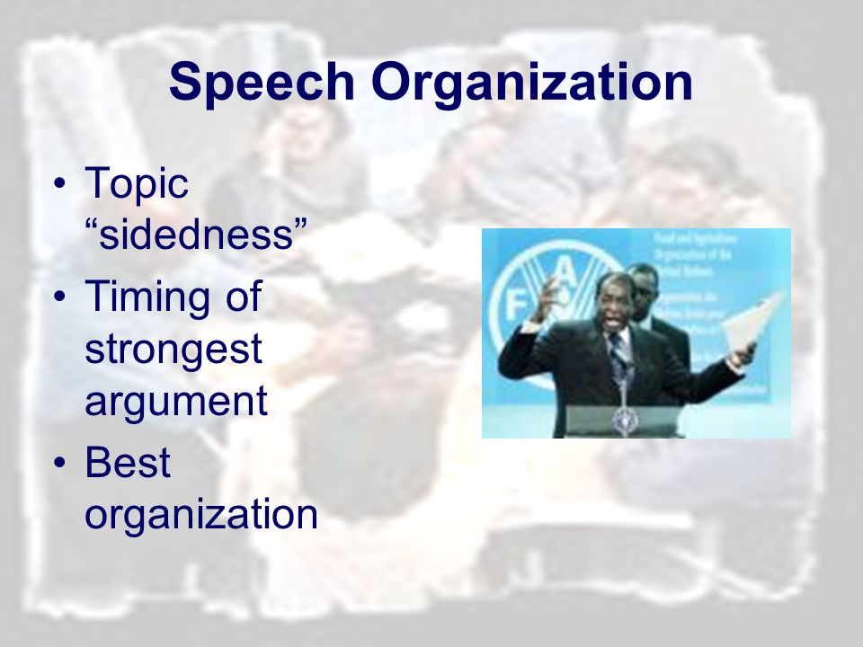 Speech Organization Topic sidedness Timing of strongest argument