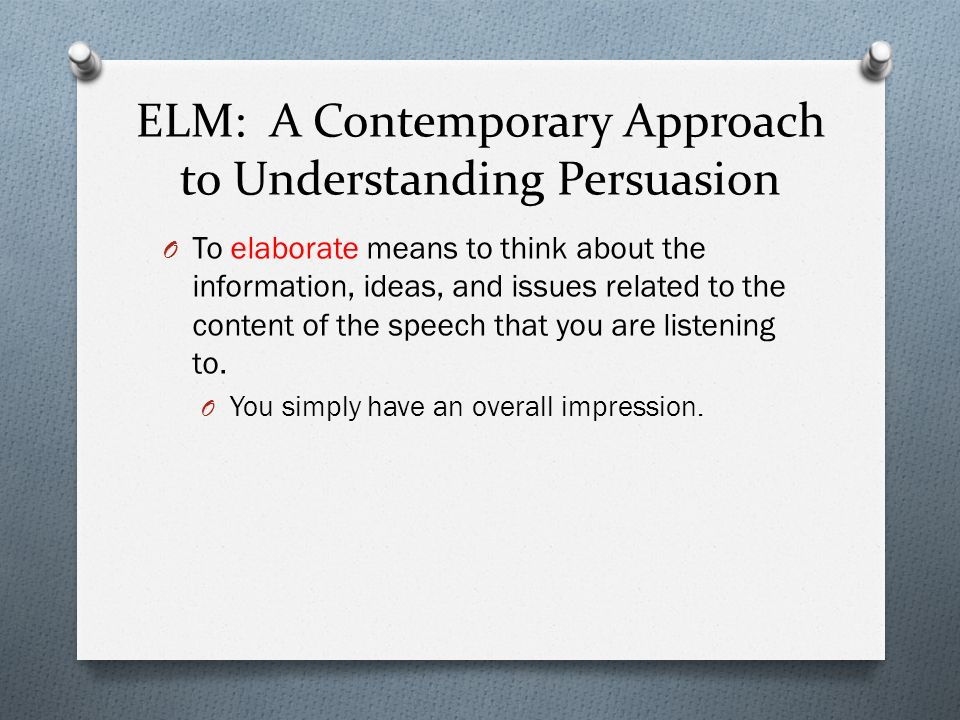 ELM: A Contemporary Approach to Understanding Persuasion