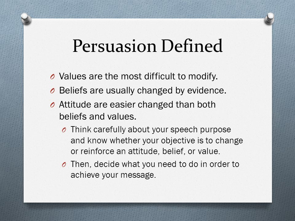 Persuasion Defined Values are the most difficult to modify.