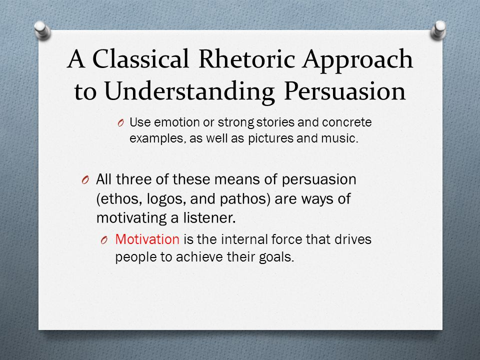 A Classical Rhetoric Approach to Understanding Persuasion