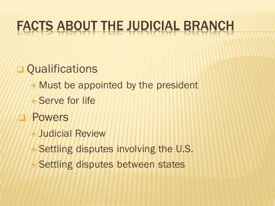 Facts about the judicial branch