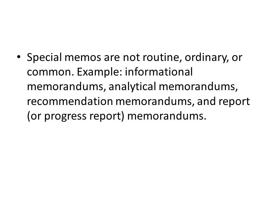 Special Memos Are Not Routine, Ordinary, Or Common