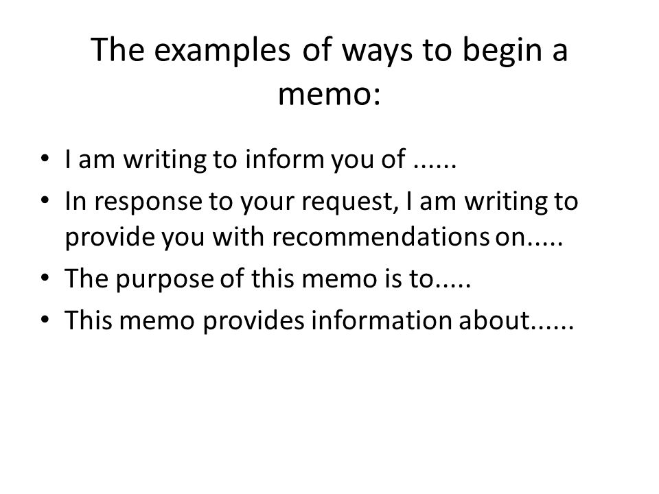 The Examples Of Ways To Begin A Memo: