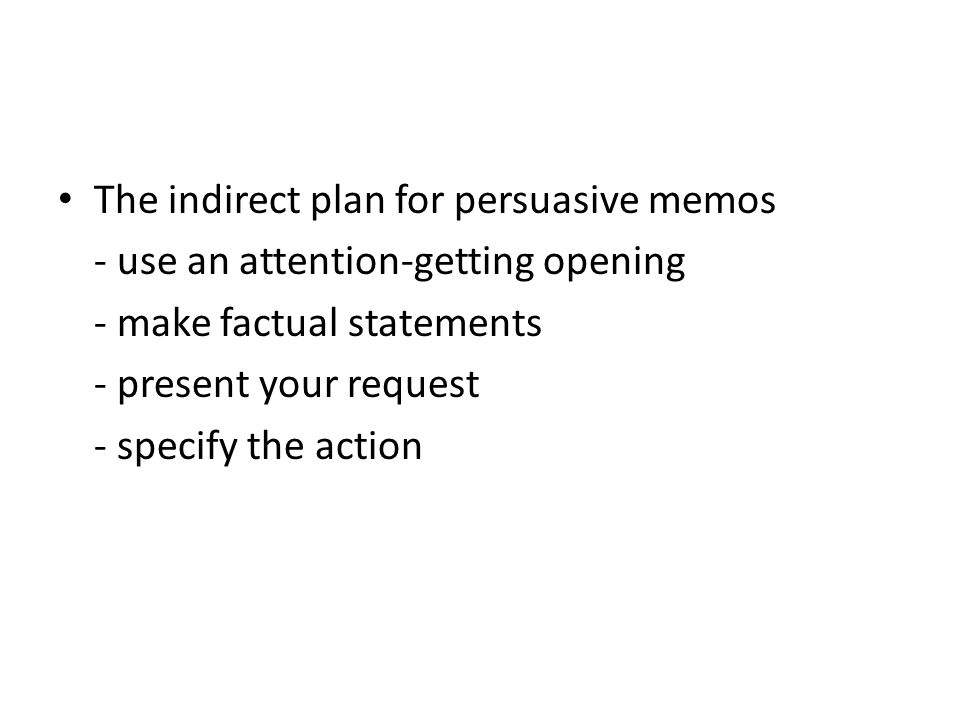 the indirect plan for persuasive memos