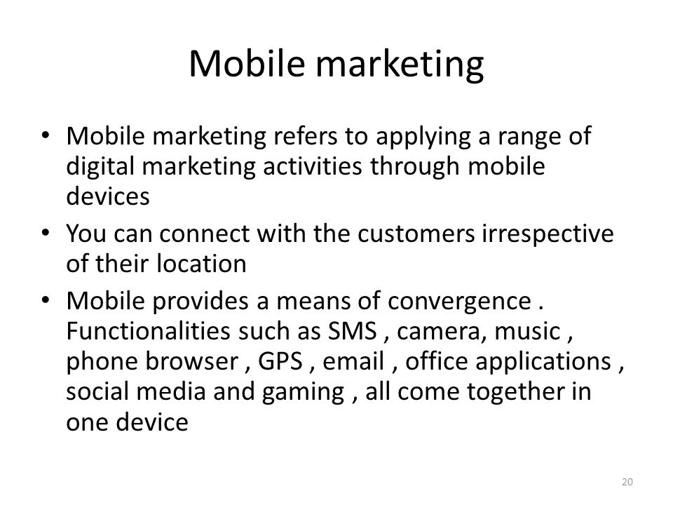 Mobile marketing Mobile marketing refers to applying a range of digital marketing activities through mobile devices.