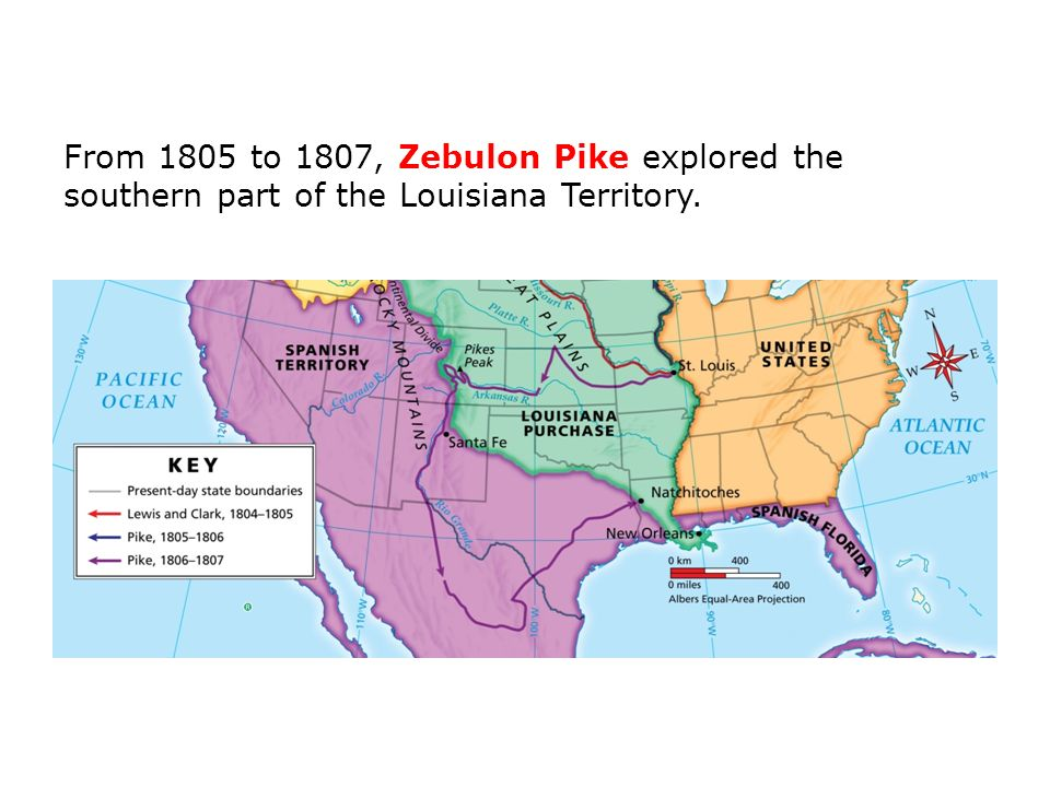 From 1805 to 1807, Zebulon Pike explored the southern part of the Louisiana Territory.