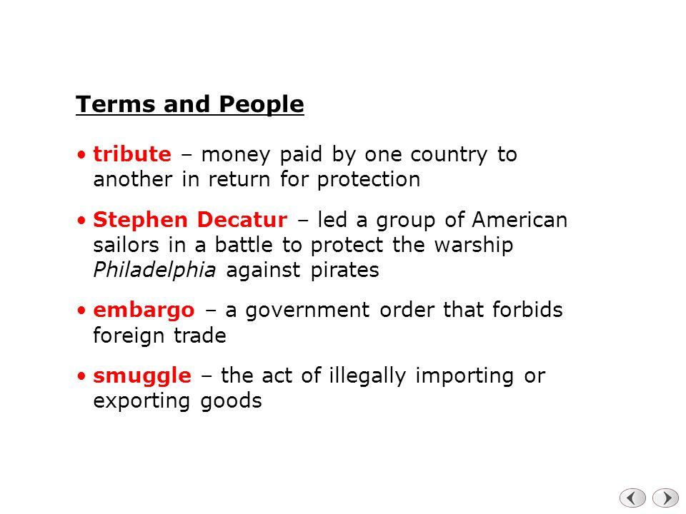 Terms and People tribute – money paid by one country to another in return for protection.