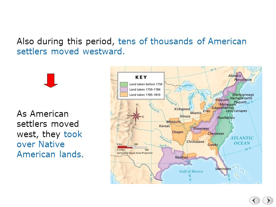 Also during this period, tens of thousands of American settlers moved westward.