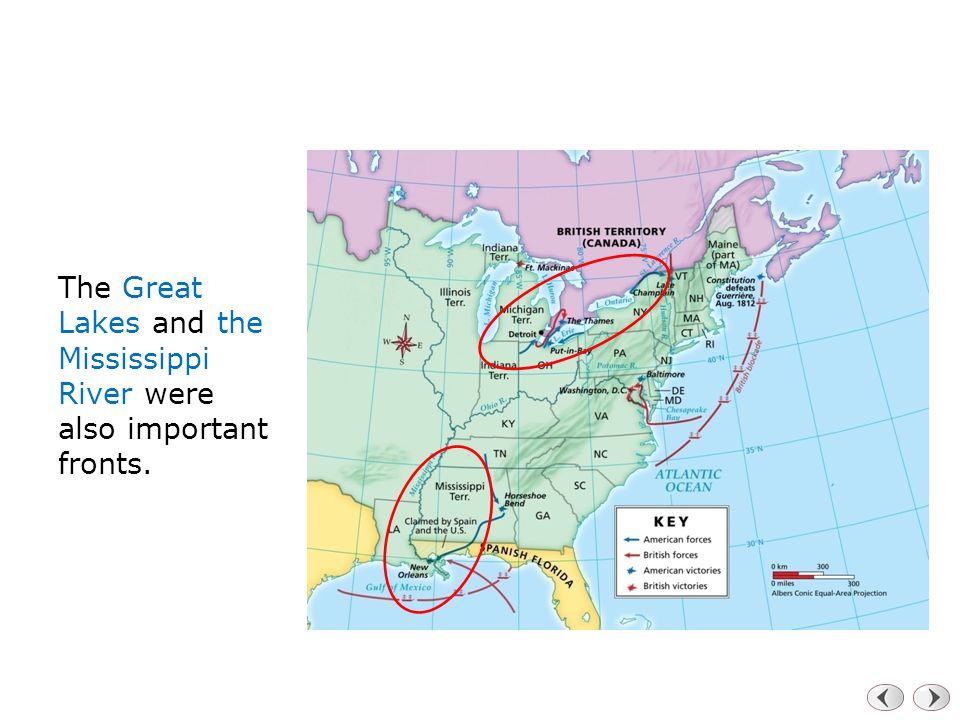 The Great Lakes and the Mississippi River were also important fronts.