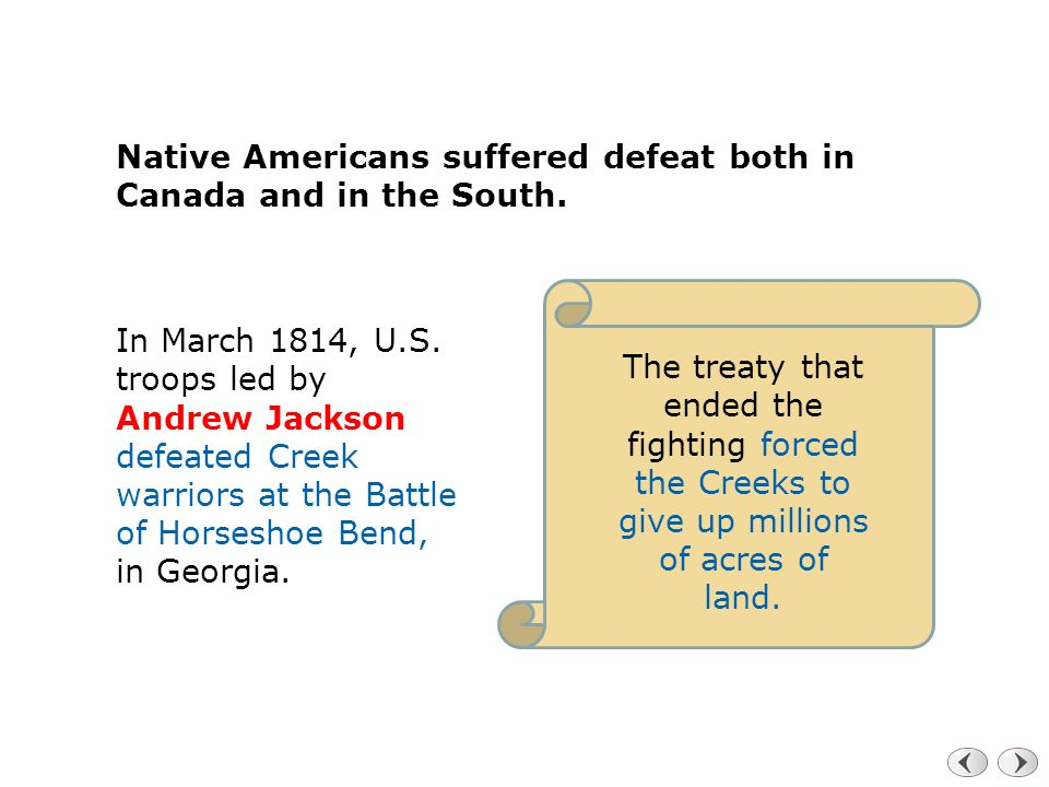 Native Americans suffered defeat both in Canada and in the South.