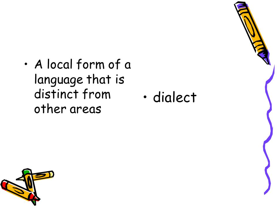 A local form of a language that is distinct from other areas