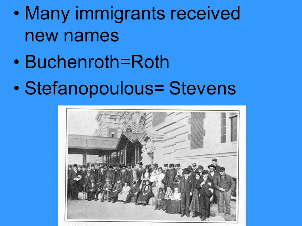 Many immigrants received new names