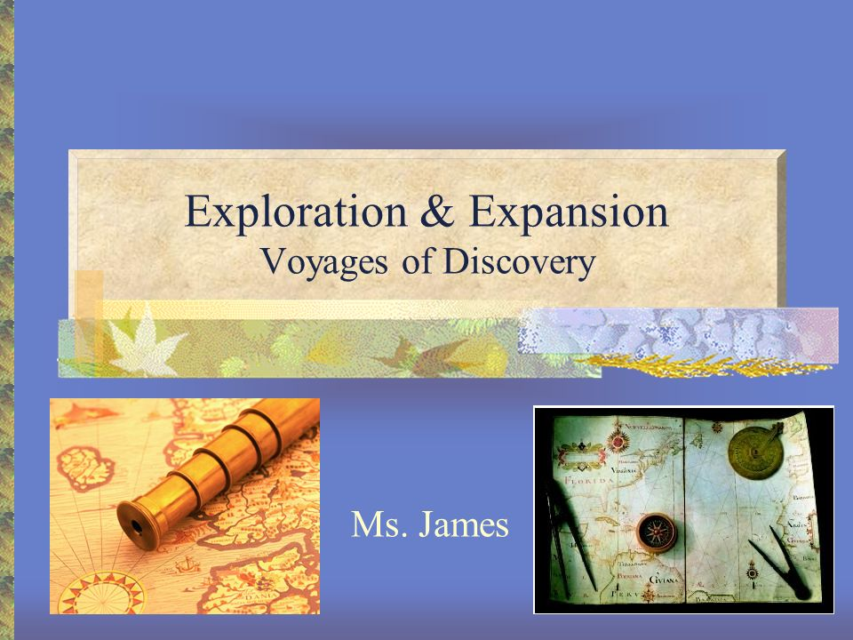 Exploration & Expansion Voyages of Discovery