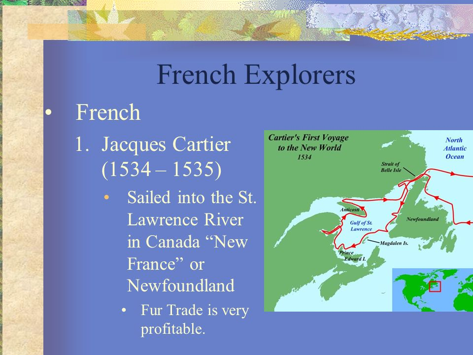 French Explorers French Jacques Cartier (1534 – 1535)