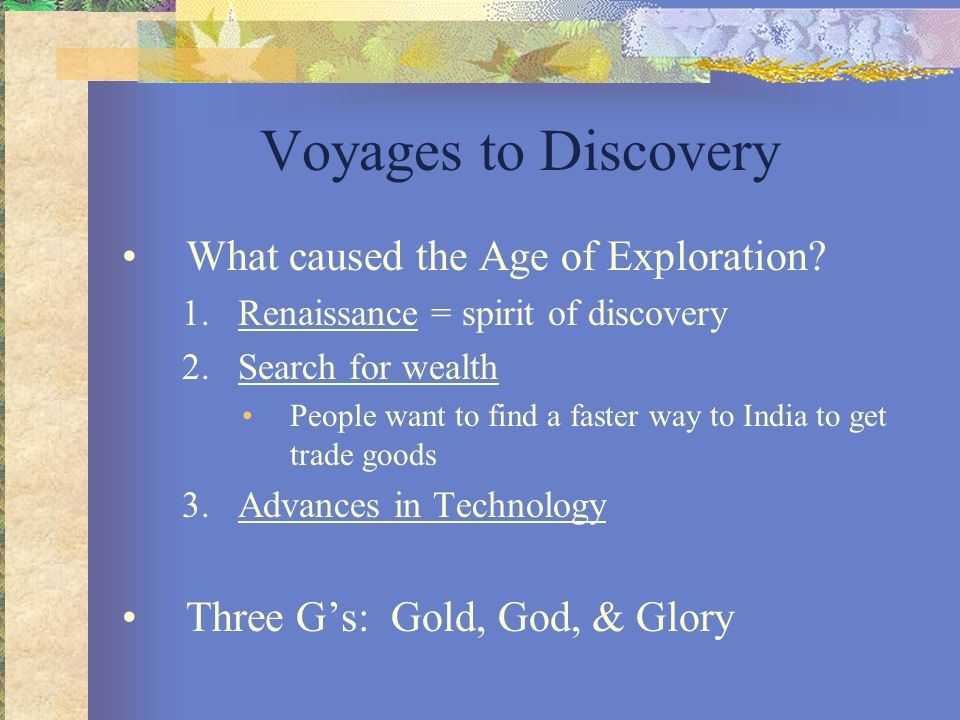 Voyages to Discovery What caused the Age of Exploration