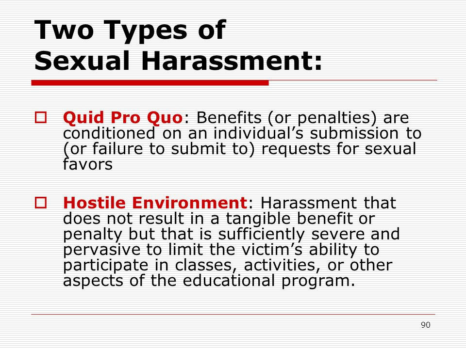 There are two types of sexual harassment