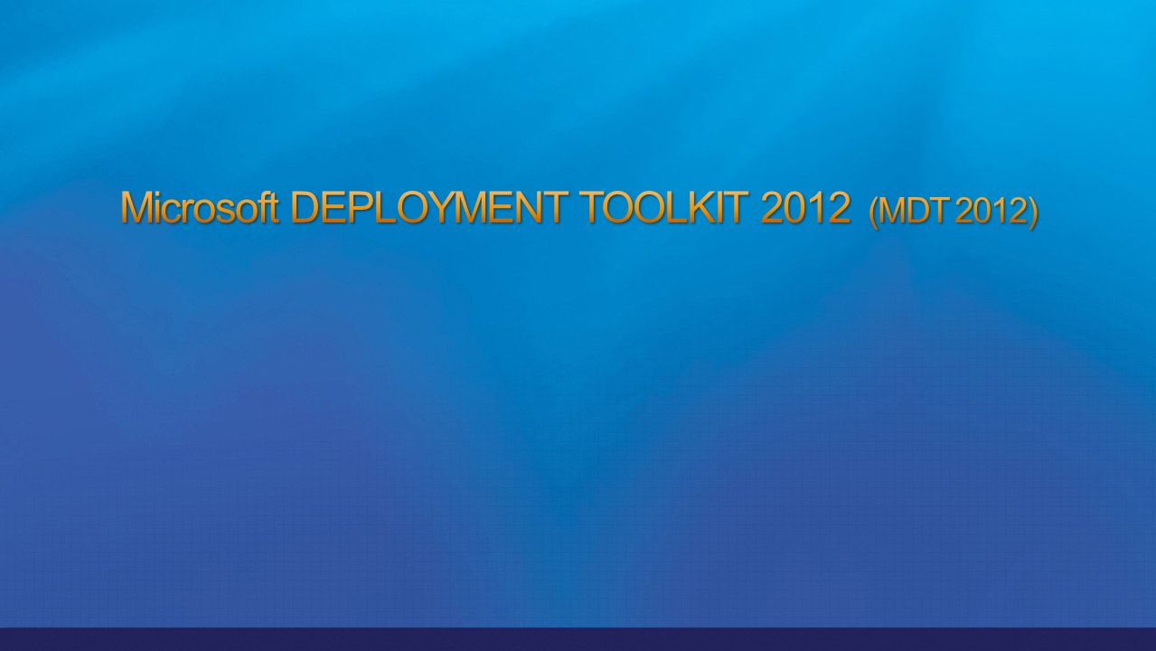 Windows Deployment Service (WDS) vs Microsoft Deployment Toolkit