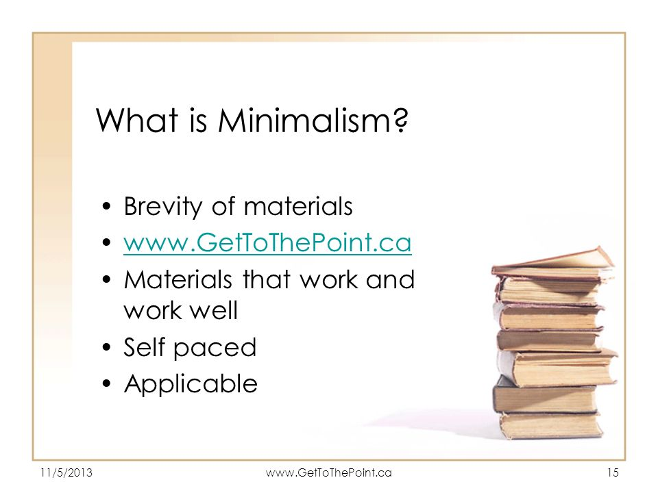 What is Minimalism Brevity of materials