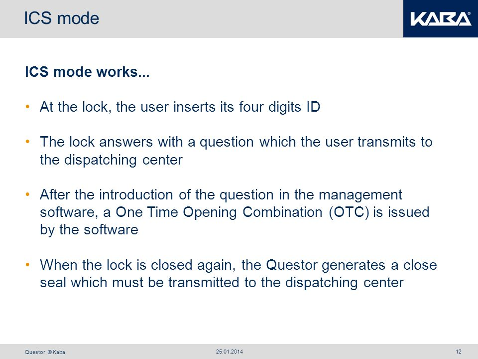 ICS mode ICS mode works... At the lock, the user inserts its four digits ID.