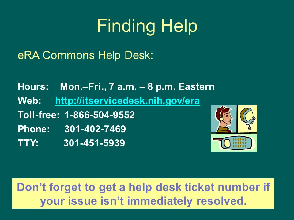 Finding Help ERA Commons Help Desk: