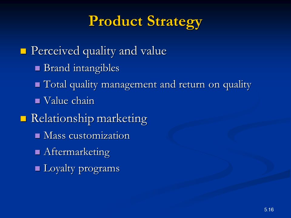 Product Strategy Perceived quality and value Relationship marketing