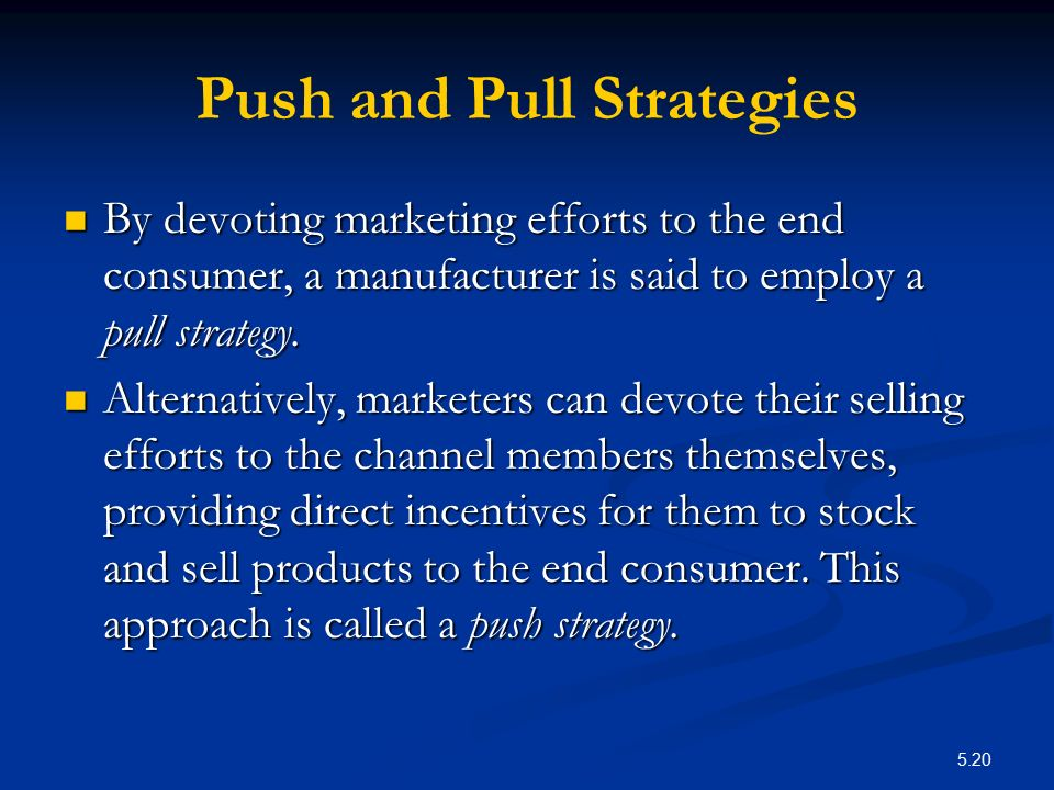 Push and Pull Strategies