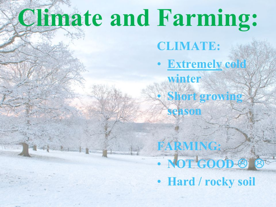 Climate and Farming: CLIMATE: Extremely cold winter