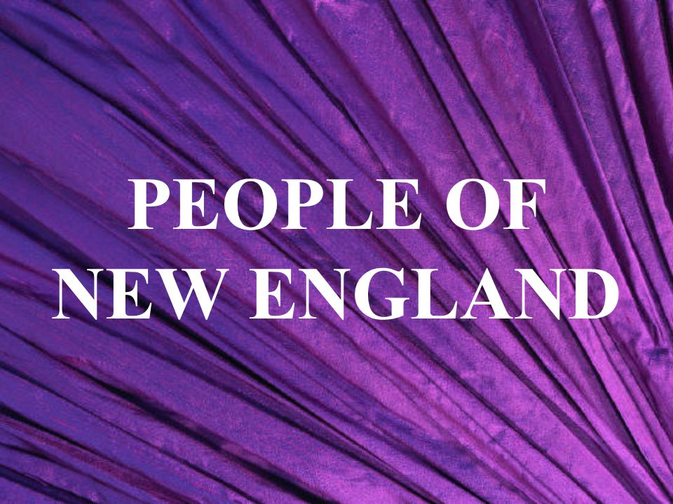 PEOPLE OF NEW ENGLAND