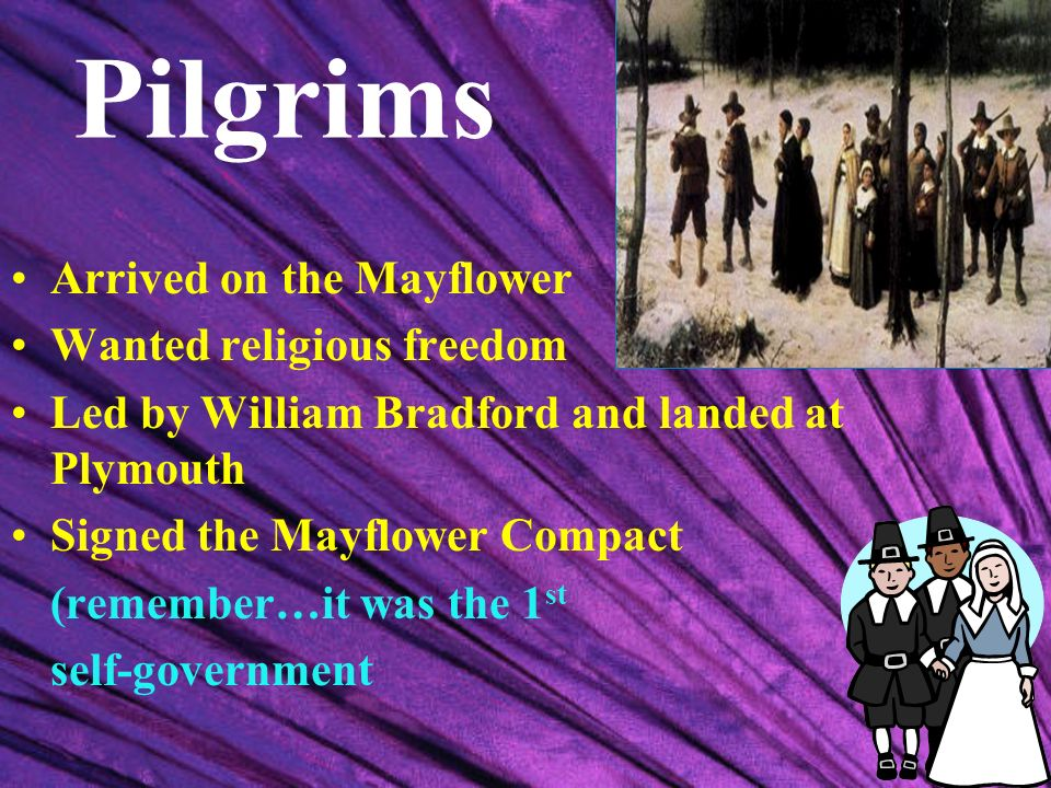 Pilgrims Arrived on the Mayflower Wanted religious freedom