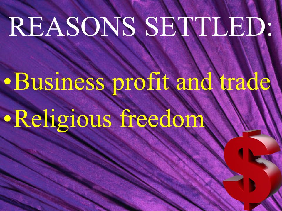 REASONS SETTLED: Business profit and trade Religious freedom