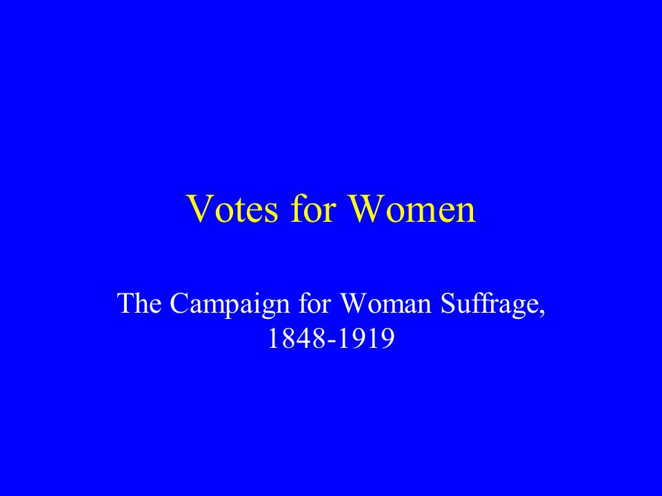 The Campaign for Woman Suffrage,