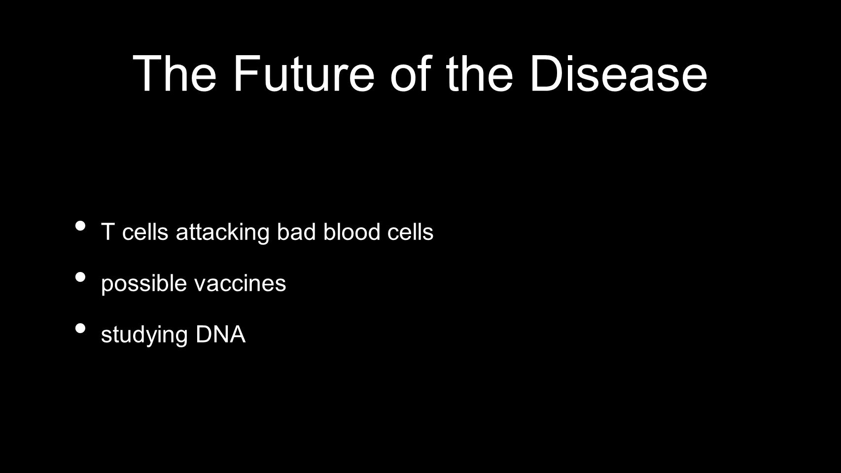 The Future of the Disease