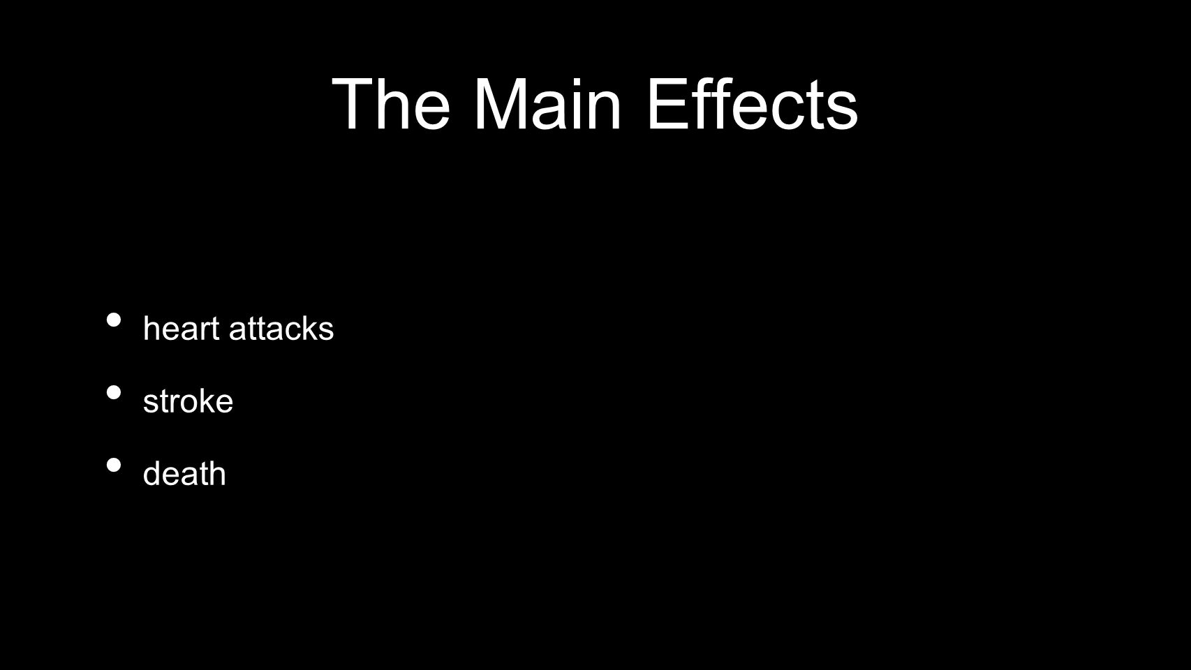 The Main Effects heart attacks stroke death