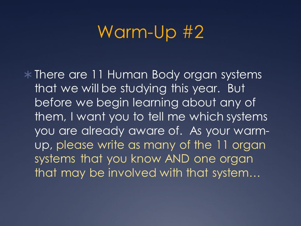 Warm-Up #2 There are 11 Human Body organ systems that we