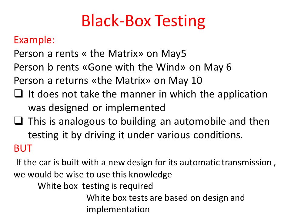 Black-Box Testing Example: Person a rents « the Matrix» on May5