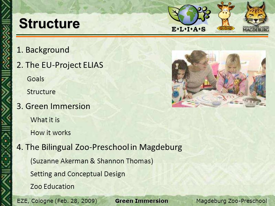 Structure 1. Background 2. The EU-Project ELIAS 3. Green Immersion