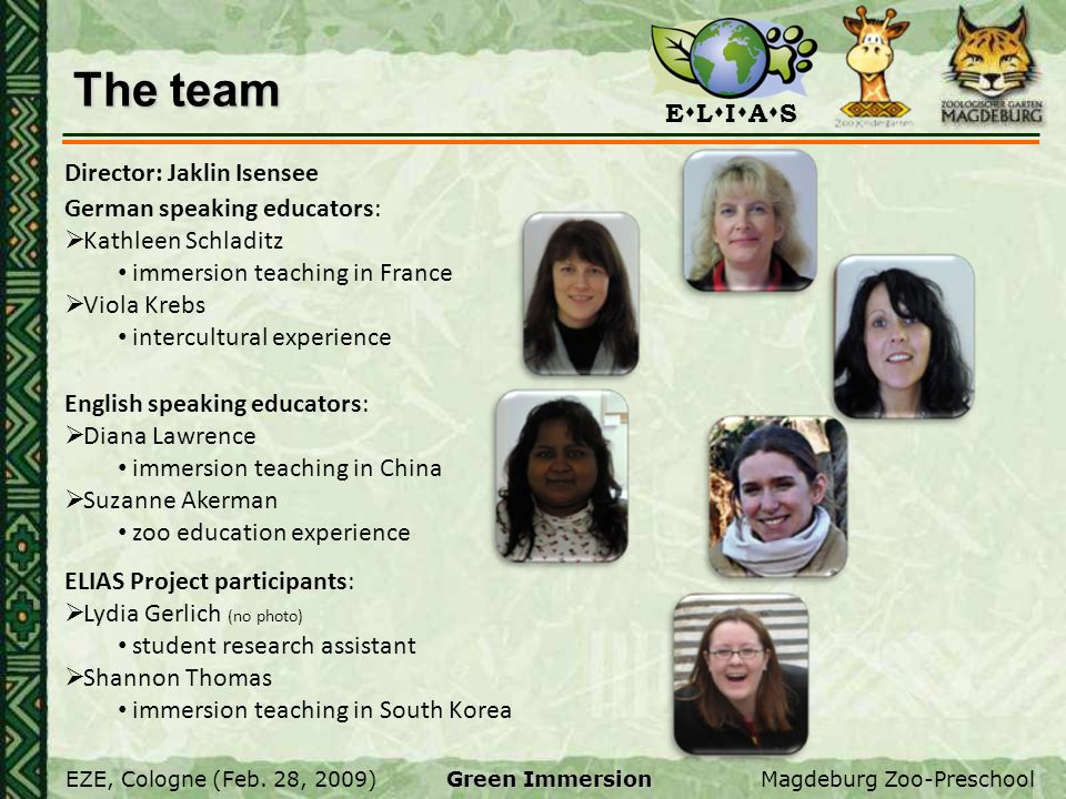 The team Director: Jaklin Isensee German speaking educators: