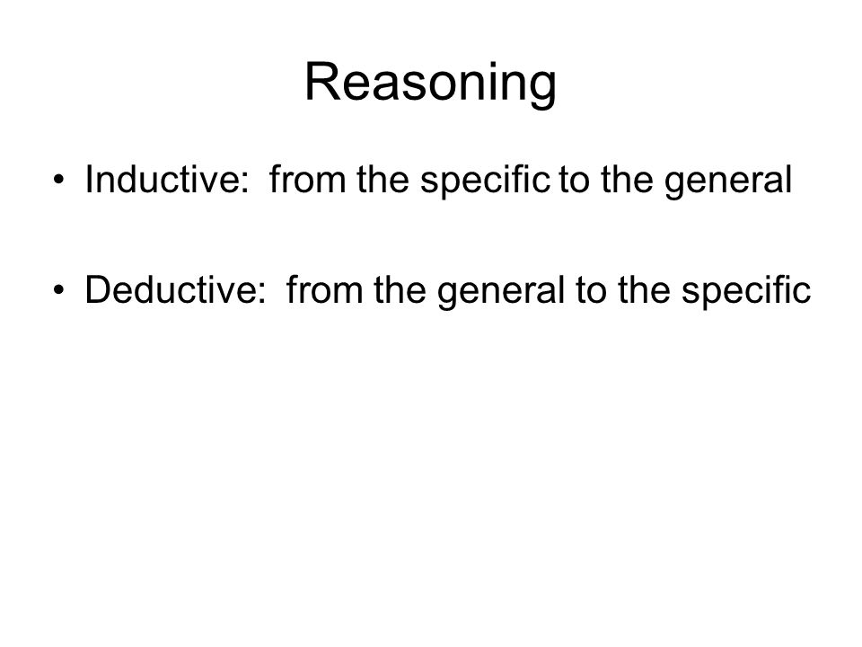 Reasoning Inductive: from the specific to the general