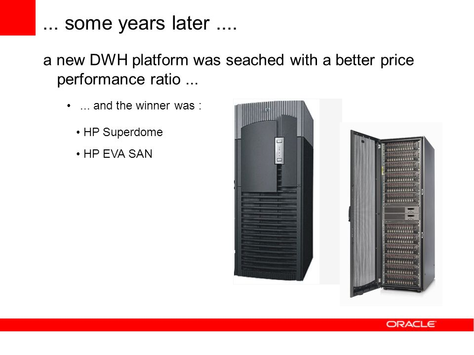 ... some years later .... a new DWH platform was seached with a better price performance ratio and the winner was :