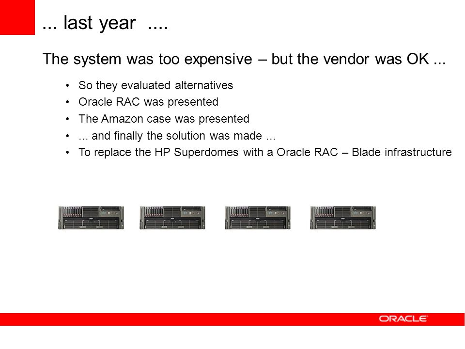 ... last year .... The system was too expensive – but the vendor was OK ... So they evaluated alternatives.