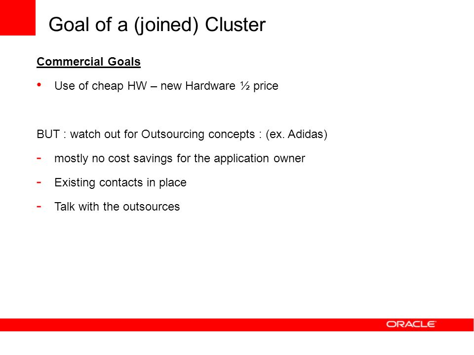 Goal of a (joined) Cluster