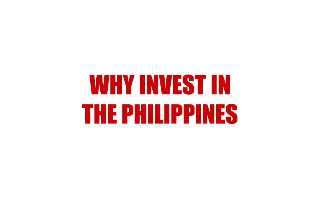 WHY INVEST IN THE PHILIPPINES