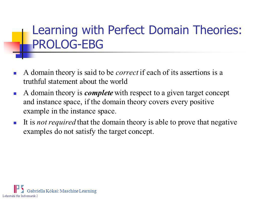 Learning with Perfect Domain Theories: PROLOG-EBG