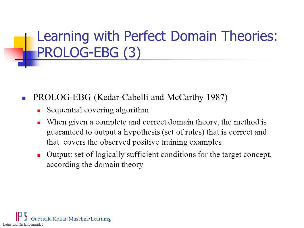 Learning with Perfect Domain Theories: PROLOG-EBG (3)